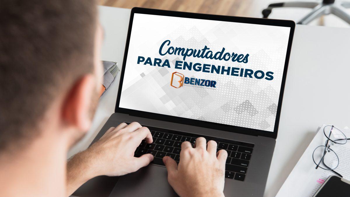 Engenheiro; descubra como escolher o seu computador!